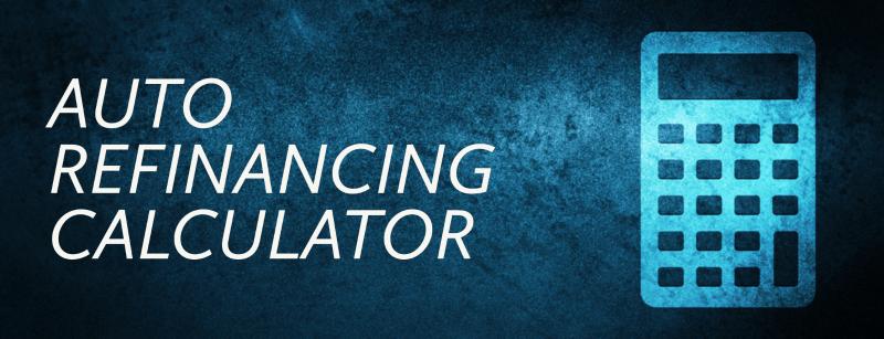 Auto Refinancing Calculator