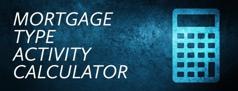 Mortgage Type Activity